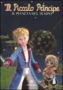 Libro Il Piccolo Principe. Il pianeta del tempo. Ediz. illustrata