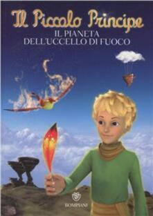 Radiospeed.it Il Piccolo Principe. Il pianeta dell'uccello di fuoco. Ediz. illustrata Image