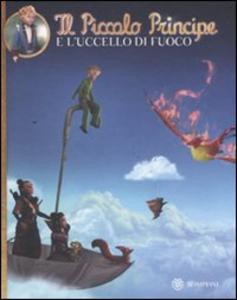 Libro Il Piccolo Principe e l'uccello di fuoco. Ediz. illustrata
