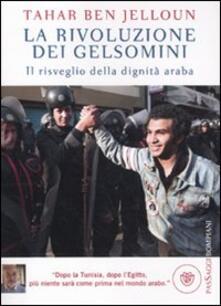 Librisulladiversita.it La rivoluzione dei gelsomini. Il risveglio della dignità araba Image