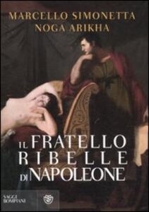 Il fratello ribelle di Napoleone