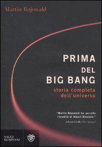 Prima del Big Bang. Storia completa dell'universo