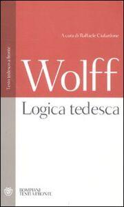 Libro Logica tedesca. Testo tedesco a fronte Christian Wolff