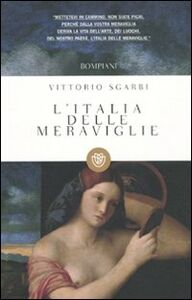 Foto Cover di L' Italia delle meraviglie, Libro di Vittorio Sgarbi, edito da Bompiani
