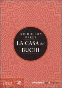 Foto Cover di La casa dei buchi, Libro di Nicholson Baker, edito da Bompiani