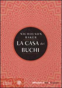 Libro La casa dei buchi Nicholson Baker