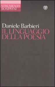 Libro Il linguaggio della poesia Daniele Barbieri