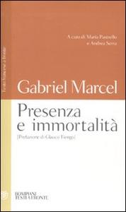 Libro Presenza e immortalità. Testo francese a fronte Gabriel Marcel