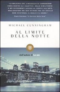 Libro Al limite della notte Michael Cunningham