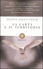 Libro La carta e il territorio Michel Houellebecq