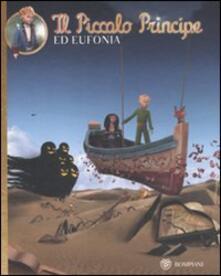 Equilibrifestival.it Il Piccolo Principe ed Eufonia. Ediz. illustrata Image