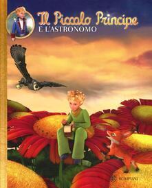 Il Piccolo Principe e lastronomo. Ediz. illustrata.pdf