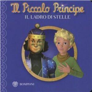 Libro Il Piccolo Principe. Il ladro di stelle. Ediz. illustrata