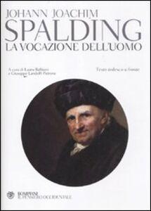 Libro La vocazione dell'uomo. Testo tedesco a fronte Johann J. Spalding