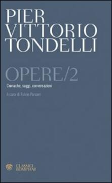 Opere. Cronache, saggi, conversazioni. Vol. 2.pdf
