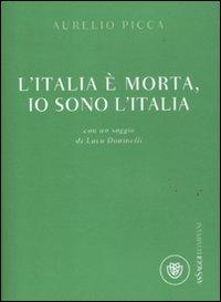 L' Italia è morta, io sono ...