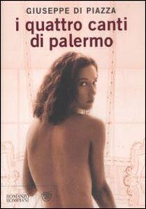 Foto Cover di I quattro canti di Palermo, Libro di Giuseppe Di Piazza, edito da Bompiani