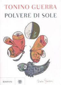 Foto Cover di Polvere di sole, Libro di Tonino Guerra, edito da Bompiani