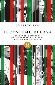 Lpgcsostenible.es Il costume di casa. Evidenze e misteri dell'ideologia italiana negli anni Sessanta Image