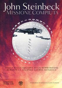 Foto Cover di Missione compiuta, Libro di John Steinbeck, edito da Bompiani