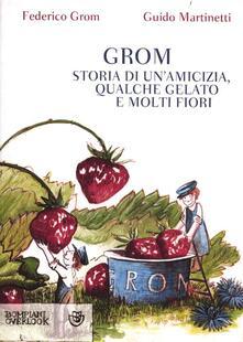 Grandtoureventi.it Grom. Storia di un'amicizia, qualche gelato e molti fiori Image