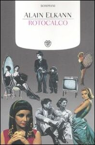 Foto Cover di Rotocalco, Libro di Alain Elkann, edito da Bompiani