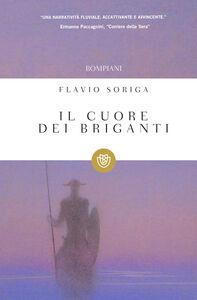 Libro Il cuore dei briganti Flavio Soriga