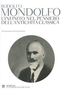 Libro L' infinito nel pensiero dell'antichità classica Rodolfo Mondolfo