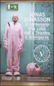 Foto Cover di Il centenario che saltò dalla finestra e scomparve, Libro di Jonas Jonasson, edito da Bompiani