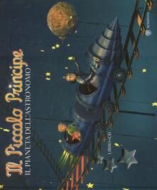 Lpgcsostenible.es Il Piccolo Principe. Il pianeta dell'astronomo. Ediz. illustrata. Con CD Audio Image