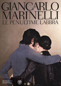 Libro Le penultime labbra Giancarlo Marinelli