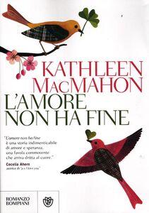 Libro L' amore non ha fine Kathleen McMahon