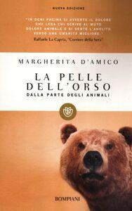 Libro La pelle dell'orso. Dalla parte degli animali Margherita D'Amico