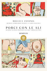 Libro Rocco e Antonia. Porci con le ali. Diario sessuo-politico di due adolescenti Marco Lombardo Radice Lidia Ravera