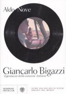 Libro Giancarlo Bigazzi, il geniaccio della canzone italiana Aldo Nove