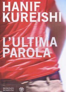 Libro L' ultima parola Hanif Kureishi
