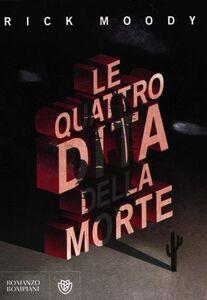 Foto Cover di Le quattro dita della morte, Libro di Rick Moody, edito da Bompiani