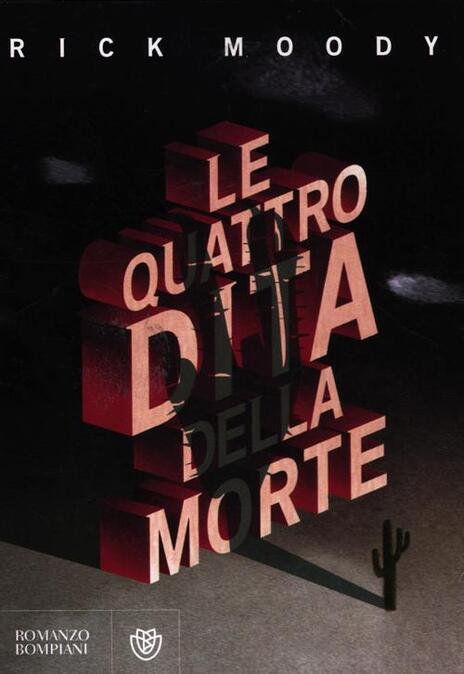 Le quattro dita della morte - Rick Moody - copertina