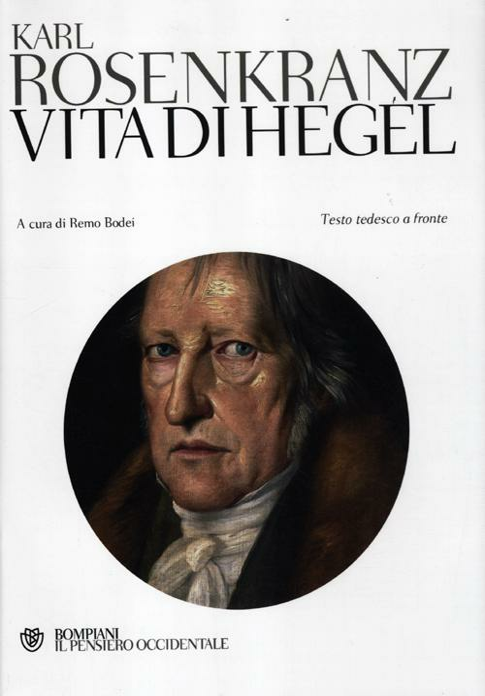 Vita di Hegel. Testo tedesc...
