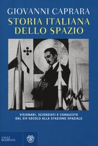 Libro Storia italiana dello spazio Giovanni Caprara