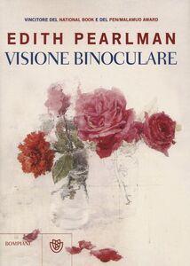 Foto Cover di Visione binoculare, Libro di Edith Pearlman, edito da Bompiani