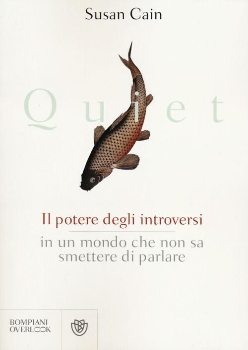 Quiet il potere degli introversi in un mondo che non sa for Susanna tamaro il tuo sguardo illumina il mondo