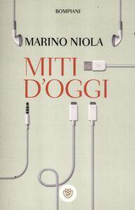 Foto Cover di Miti d'oggi, Libro di Marino Niola, edito da Bompiani