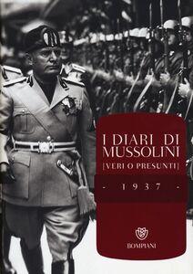 Foto Cover di I diari di Mussolini (veri o presunti). 1937, Libro di  edito da Bompiani