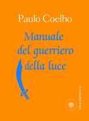 Libro Manuale del guerriero della luce Paulo Coelho