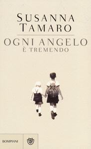 Libro Ogni angelo è tremendo Susanna Tamaro