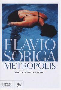 Libro Metropolis. Martino Crissanti indaga Flavio Soriga