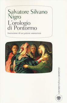 L' orologio di Pontormo invenzione di un pittore manierista - Salvatore Silvano Nigro - copertina