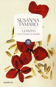 Foto Cover di Luisito. Una storia d'amore, Libro di Susanna Tamaro, edito da Bompiani
