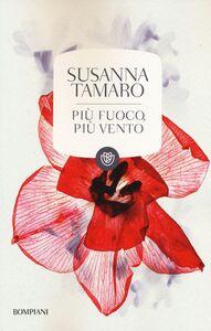 Libro Più fuoco, più vento Susanna Tamaro